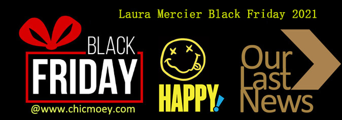 Laura Mercier Black Friday 2021 - Laura Mercier Black Friday 2021